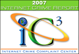In 2007, the Internet Crime Complaint Center received 206,884 complaints, leading to a reported dollar loss of nearly $240 million, an all-time high.