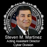 Cyber Division Acting AD Steven M. Martinez